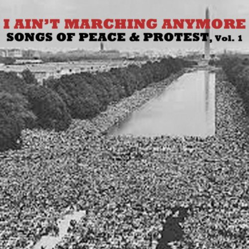 I Ain't Marching Anymore; Song...