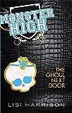 The Ghoul Next Door: Book 2 (Monster High)
