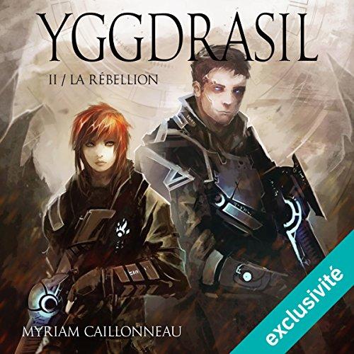 La Rébellion: Yggdrasil 2 par Myriam Caillonneau