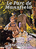 Le Parc de Mansfield (Illustrated) (French Edition)