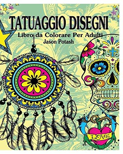 Tatuaggio Disegni Libro Para Colorear Para Los Adultos por Jason Potash