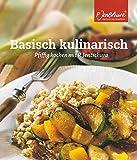 Jentschura Kochbuch, Basisch kulinarisch, Pfiffig kochen mit P.Jentschura