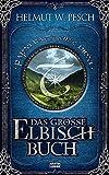 Das große Elbisch-Buch - Helmut W. Pesch