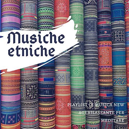 Musiche etniche: playlist di musica new age rilassante per meditare