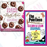Clean Eating Recipes Journal and Book Collection - Clean Eating with a Dirty Mind : Over 150 Paleo-Inspired Recipes for Every Craving, The not so Pointless Clean & Lean 2 Books Bundle