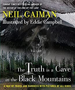 The Truth Is a Cave in the Black Mountains (English Edition) von [Gaiman, Neil]