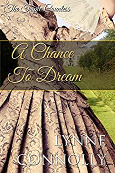 A Chance To Dream (The Triple Countess Book 2) by [Connolly, Lynne]