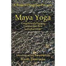 Maya Yoga: Longchenpa's Finding Comfort and Ease in Enchantment (English Edition)