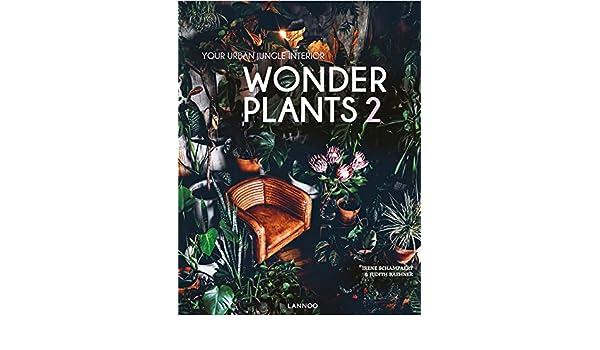 Urban Jungle Inspiratie : Wonder plants 2: your urban jungle interior: amazon.de: irene