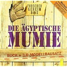Die ägyptische Mumie: Buch + 3-D-Modell