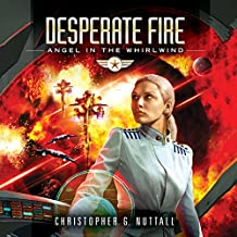 Desperate Fire: Angel in the Whirlwind, Book 4