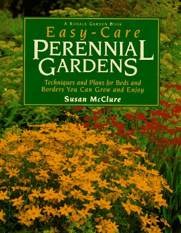 Easy-Care Perennial Gardens (Rodale Garden Book)