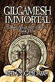 Gilgamesh Immortal (Chronicles of the Nephilim Book 3)
