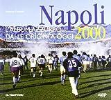 Napoli 2000. L'album azzurro dalle origini a oggi (Il mattino)
