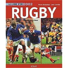 Le Livre d'or du Rugby 2002