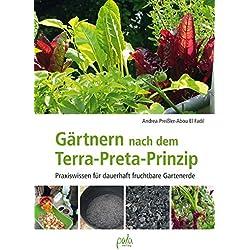 Gärtnern nach dem Terra-Preta Prinzip: Praxiswissen für dauerhaft fruchtbare Gartenerde