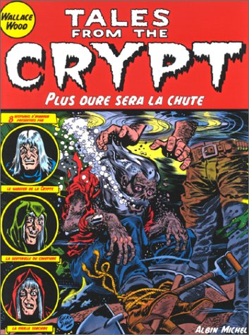 Tales From The Crypt, tome 9 : Plus dur sera la chute