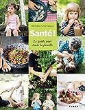 Sante, le Guide pour Toute la Famille