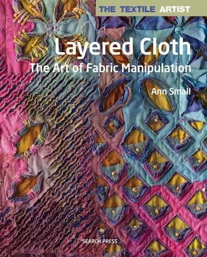 The Textile Artist: Layered Cloth (Handarbeiten-tool)