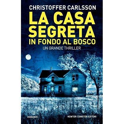 La Casa Segreta In Fondo Al Bosco