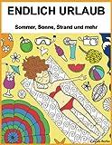 ENDLICH URLAUB - Sommer, Sonne, Strand und mehr: Malbuch für Erwachsene