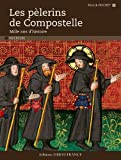 Les pélerins de Compostelle : Mille ans d'histoire