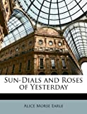 Sun-Dials and Roses of Yesterday