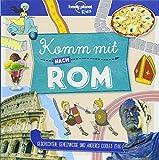 Lonely Planet Kinderreiseführer Komm mit nach Rom (Lonely Planet Kids) (Lonely Planet Kids Komm mit)