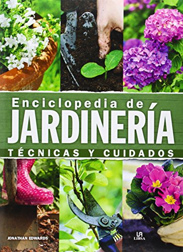 Enciclopedia de Jardinería (Manuales de jardinería) por Jonathan Edwards