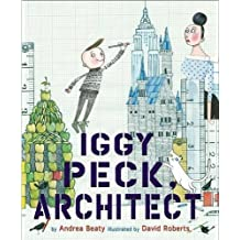 [ IGGY PECK, ARCHITECT BY BEATY, ANDREA](AUTHOR)PAPERBACK