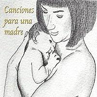 Canciones para una Madre, Vol. 1