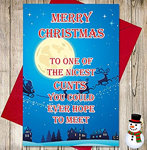 Funny/Rude Witz Weihnachtskarte – Merry Christmas to One Of The Nicest C * * TS – Festliches Design