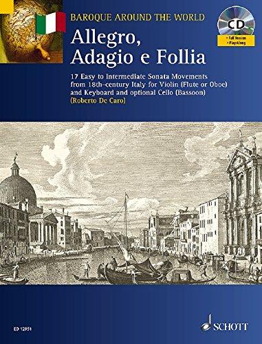 Allegro, Adagio e Follia: 17 einfache bis mittelschwere Sonatensätze aus dem Italien des 18. Jahrhunderts. Violine (Flöte, Oboe) und Klavier; ... 18th-century Italy (Baroque Around the World)