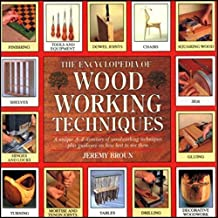 The Encyclopedia of Wood Working Techniques by Jeremy Broun (1993-12-31)