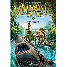 Animal Tatoo T05 Trahison