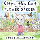 Kitty the Cat Plants a Flower Garden: Preschool Butterfly Books for Toddlers 4 Years Old (Me and Mom Kids Gardening Books for Children 3-5)