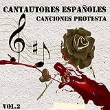 Cantautores Españoles - Canciones Protesta, Vol. 2