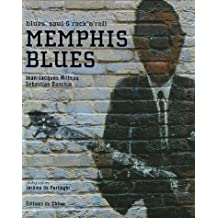 Memphis Blues : Blues, Soul and Rock'n'Roll