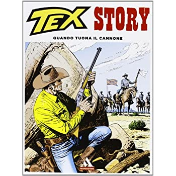 Quando Tuona Il Cannone. Tex Story: 1