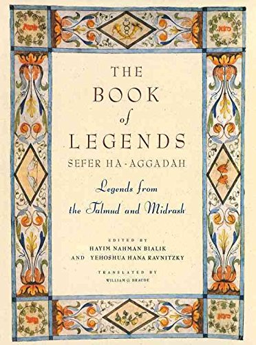 [(Book of Legends : (Sefer Ha-aggada) - Legends from the Talmud and Midrash)] [Edited by Hayim Nahman Bialik ] published on (November, 1992)