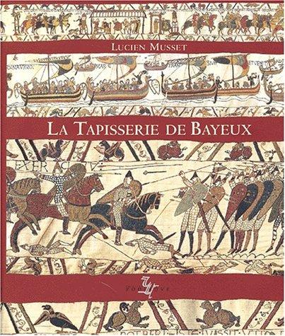 La tapisserie de Bayeux : oeuvre d'art et document historique