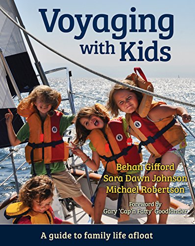 Voyaging With Kids -  A Guide to Family Life Afloat (English Edition) por Behan Gifford