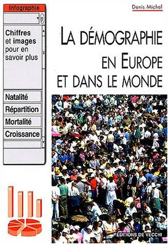La démographie en Europe et dans le Monde par Denis Michel