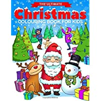 The Ultimate Christmas Colouring Book for Kids: Fun Children