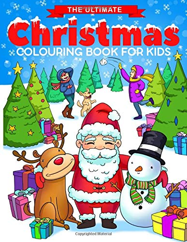 The Ultimate Christmas Colouring Book for Kids: Fun Children's Christmas Gift or Present for Toddlers & Kids - 50 Beautiful Pages to Colour with Santa Claus, Reindeer, Snowmen & More!
