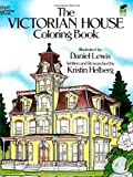 The Victorian House Colouring Book (Dover History Coloring Book)
