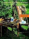 Schöne Gartenmöbel an einem Wochenende selbst gemacht