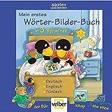 Mein erstes Wörter-Bilder-Buch in 3 Sprachen: Deutsch - Englisch - Türkisch