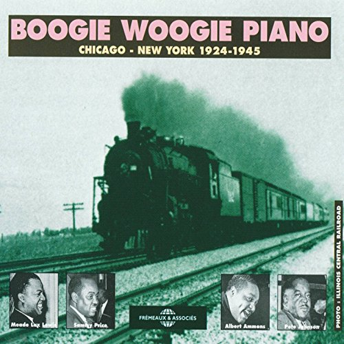 Boogie Woogie Piano, Vol. 1: Chicago New-York 1924-1945