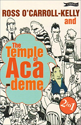 Ross O'Carroll-Kelly and the Temple of Academe: Miseducation Years AND The Teenage Dirtbag Years by Paul Howard (29-Aug-2008) Paperback